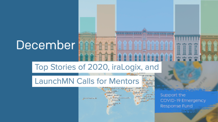 Top Stories of 2020, iraLogix, and LaunchMN Calls for Mentors